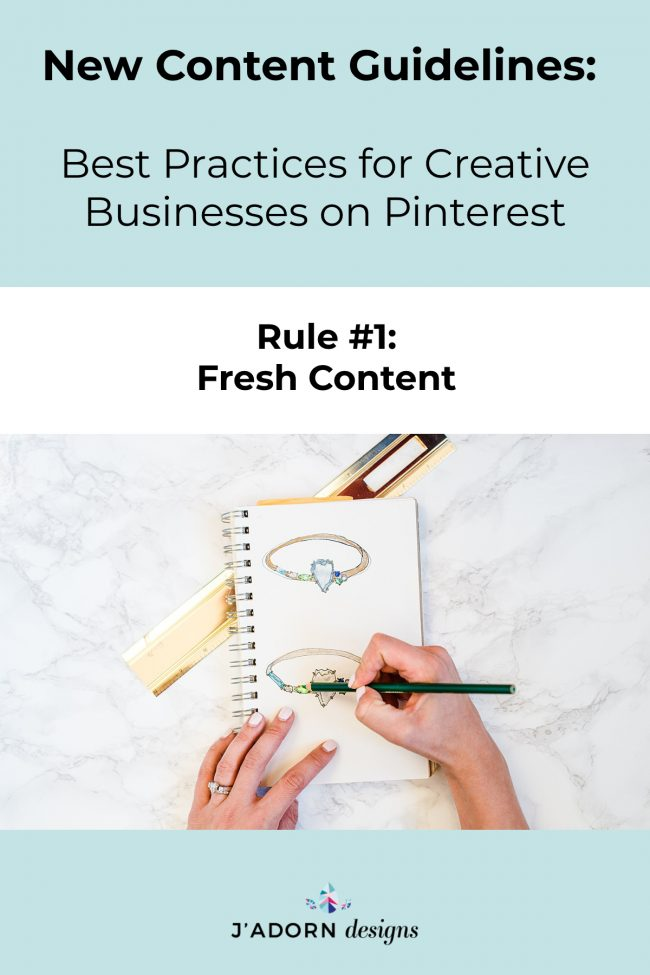 New Pinterest Guidelines: Fresh content is the best content for Pinterest. Fresh content is any photo that has never been on Pinterest before.